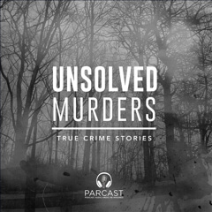 True Crime Stories Unsolved Murders